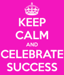 keep-calm-and-celebrate-success-7